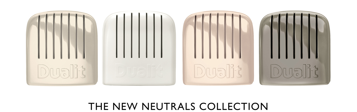 The New Neutrals | Dualit